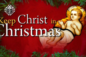 Support Keep Christ in Christmas, a Message from Chairman Francis Mohr