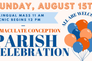 Immaculate Conception Parish Celebration August 15th